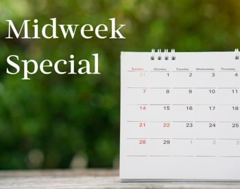 Propped up monthly calendar and the words, Midweek Special
